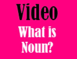 Watch Video to Learn About Nouns